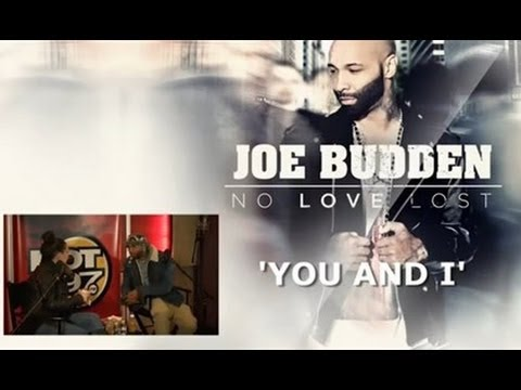 Joe Budden - You And I  (Hot 97 In Studio Series)