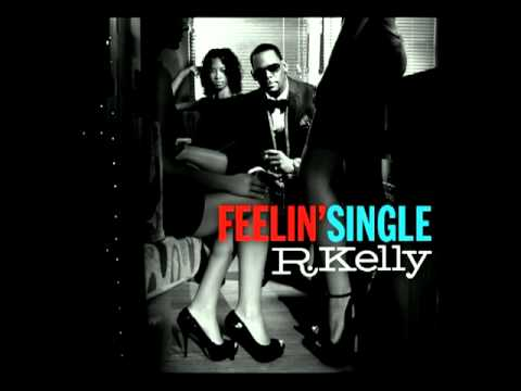 R. Kelly - Feelin' Single (Audio)