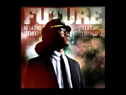 Future featuring Kelly Rowland - Neva End (Remix) (audio)