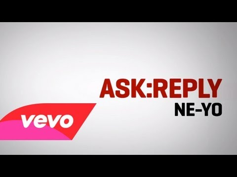 Ne-Yo - ASK:REPLY