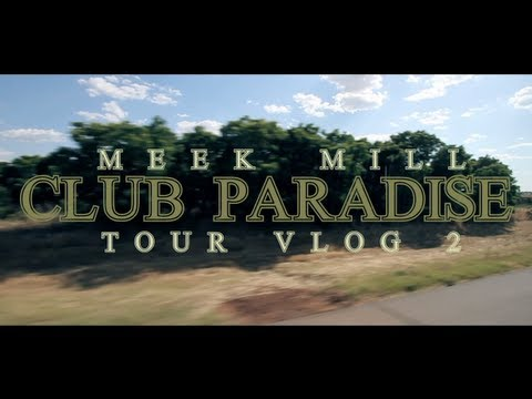 Meek Mill - Club Paradise Tour (Vlog #2)