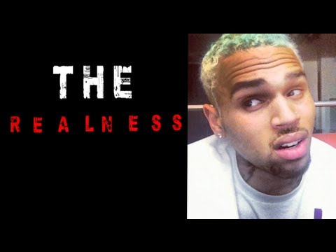 The Realness: At Least Chris Brown Is Consistent
