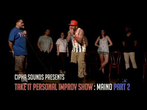 Cipha Sounds: Take It Personal Improv Show Ft. Maino Part 2