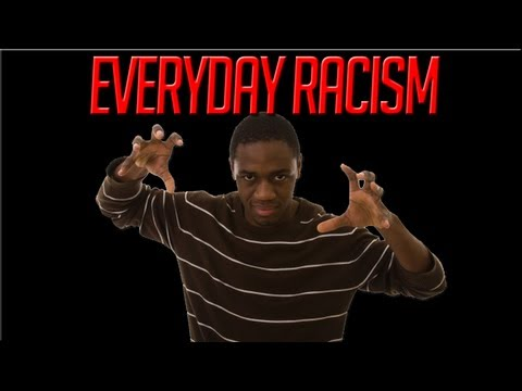 Everyday Racism: Black people are now equally as crazy
