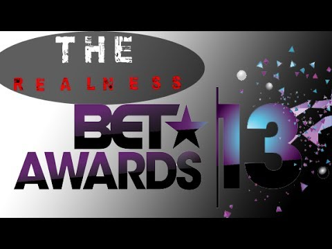 THE REALNESS:The Best And Worst Of The BET Awards 2013