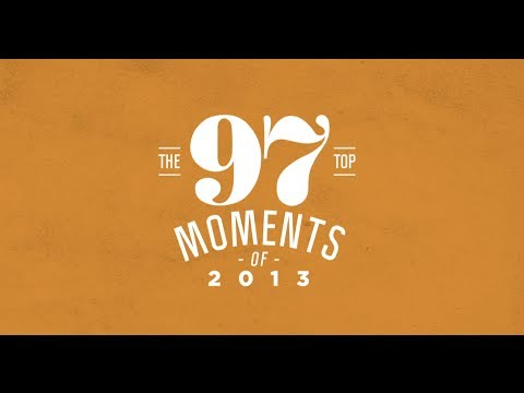 Top 97 Moments of 2013 - Episode 2