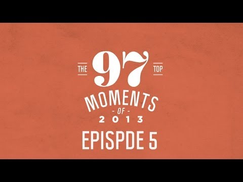 TOP 97 MOMENTS OF 2013 - Episode 5